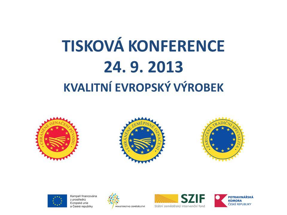 TISKOVÁ KONFERENCE 24. 9. 2013 KVALITNÍ EVROPSKÝ VÝROBEK
