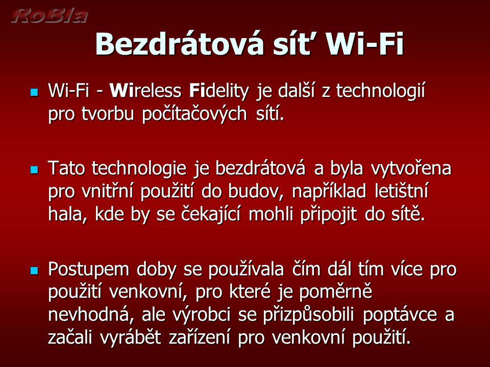 Bezdrátová síť Wi-Fi Bezdrátová síť Wi-Fi Úspěch Wi-Fi přineslo využívání bezlicenčního pásma, což má bohužel negativní důsledky ve formě silného zarušení příslušného frekvenčního spektra.