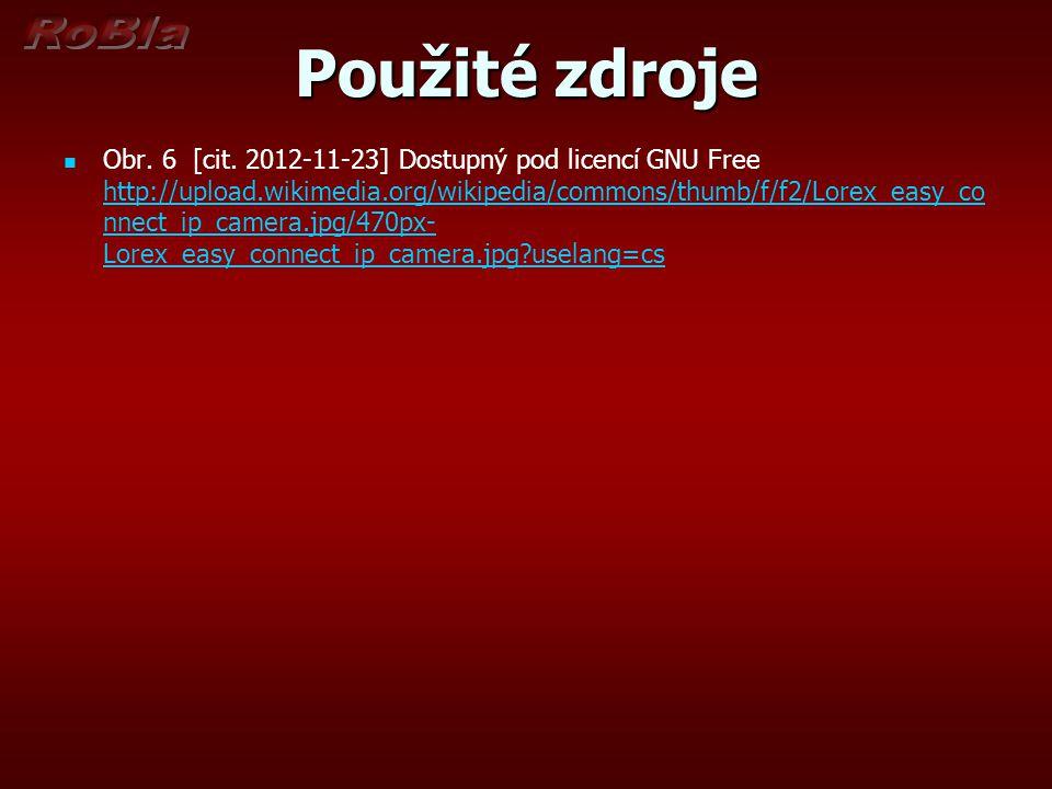 Použité zdroje Obr. 6 [cit. 2012-11-23] Dostupný pod licencí GNU Free http://upload.wikimedia.org/wikipedia/commons/thumb/f/f2/Lorex_easy_co nnect_ip_