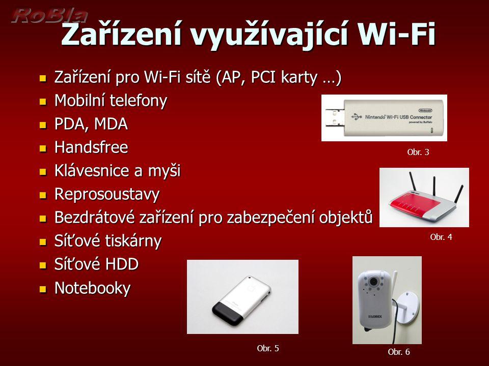 Zařízení využívající Wi-Fi Zařízení využívající Wi-Fi Zařízení pro Wi-Fi sítě (AP, PCI karty …) Zařízení pro Wi-Fi sítě (AP, PCI karty …) Mobilní tele