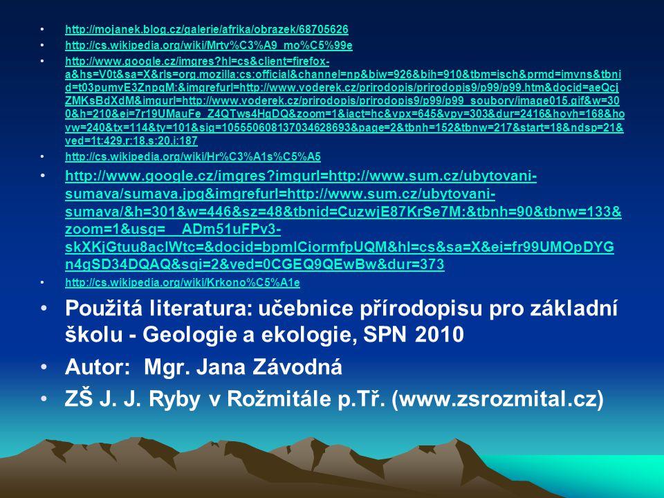 http://mojanek.blog.cz/galerie/afrika/obrazek/68705626 http://cs.wikipedia.org/wiki/Mrtv%C3%A9_mo%C5%99e http://www.google.cz/imgres?hl=cs&client=fire
