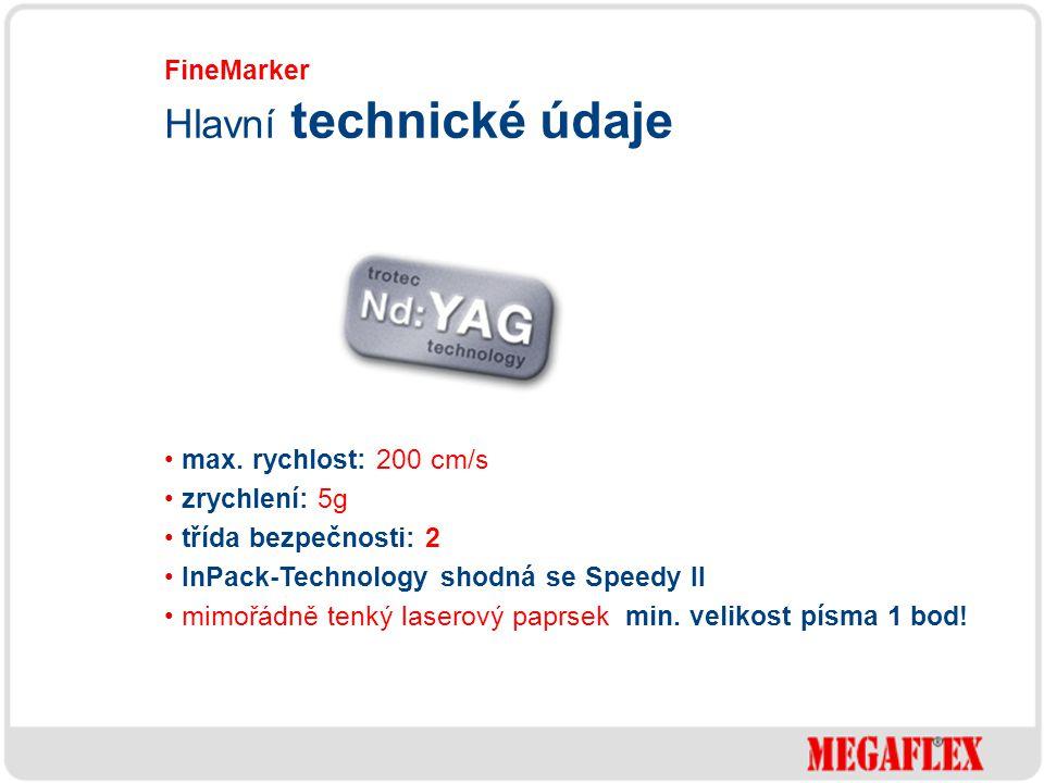 max. rychlost: 200 cm/s zrychlení: 5g třída bezpečnosti: 2 InPack-Technology shodná se Speedy II mimořádně tenký laserový paprsek min. velikost písma