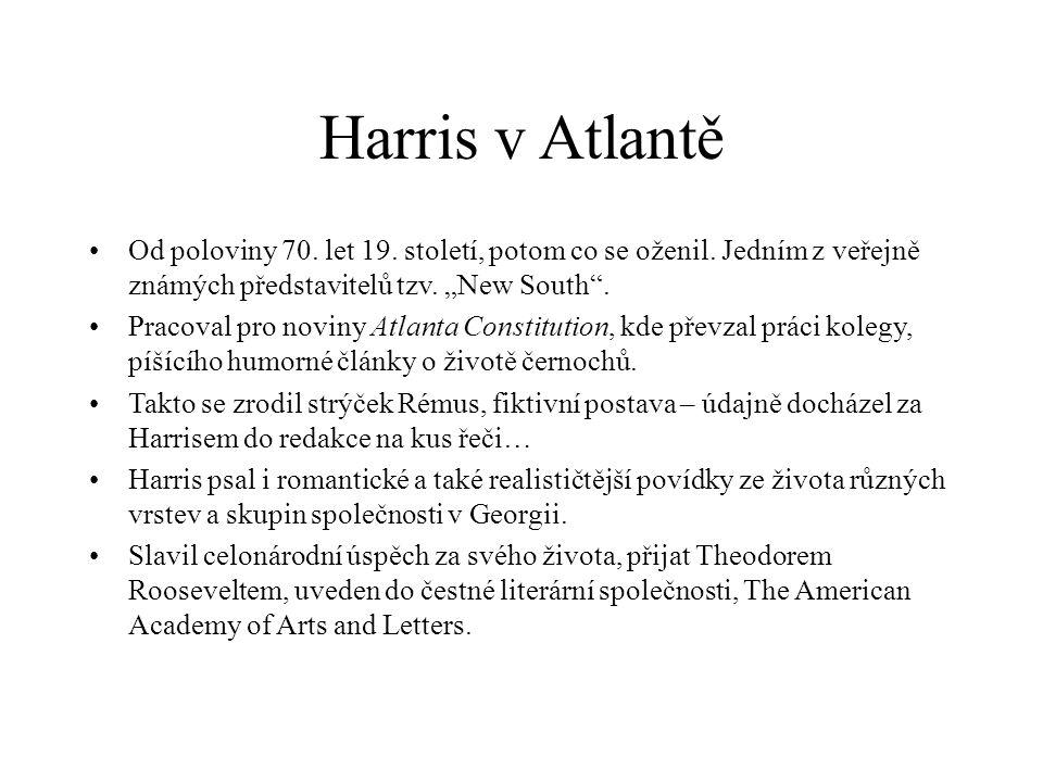 """Harris v Atlantě Od poloviny 70. let 19. století, potom co se oženil. Jedním z veřejně známých představitelů tzv. """"New South"""". Pracoval pro noviny Atl"""