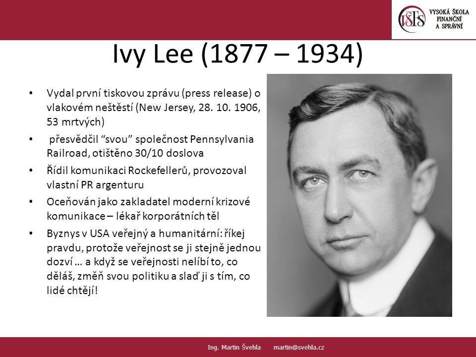"""Ivy Lee (1877 – 1934) Vydal první tiskovou zprávu (press release) o vlakovém neštěstí (New Jersey, 28. 10. 1906, 53 mrtvých) přesvědčil """"svou"""" společn"""