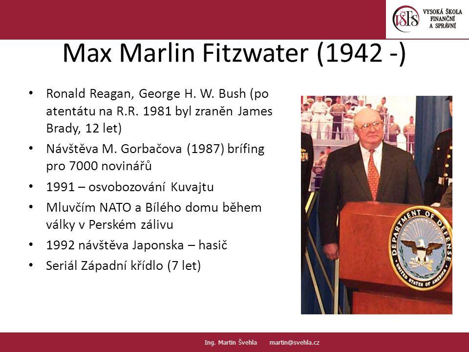 Max Marlin Fitzwater (1942 -) Ronald Reagan, George H. W. Bush (po atentátu na R.R. 1981 byl zraněn James Brady, 12 let) Návštěva M. Gorbačova (1987)