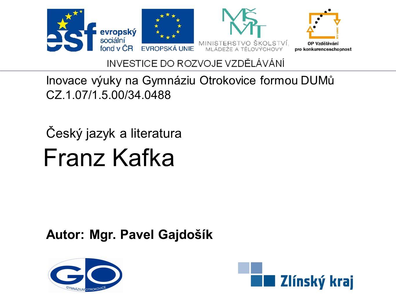 Franz Kafka Autor: Mgr.