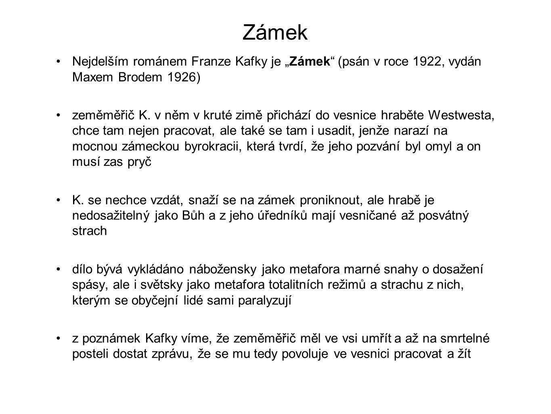 """Zámek Nejdelším románem Franze Kafky je """"Zámek (psán v roce 1922, vydán Maxem Brodem 1926) zeměměřič K."""