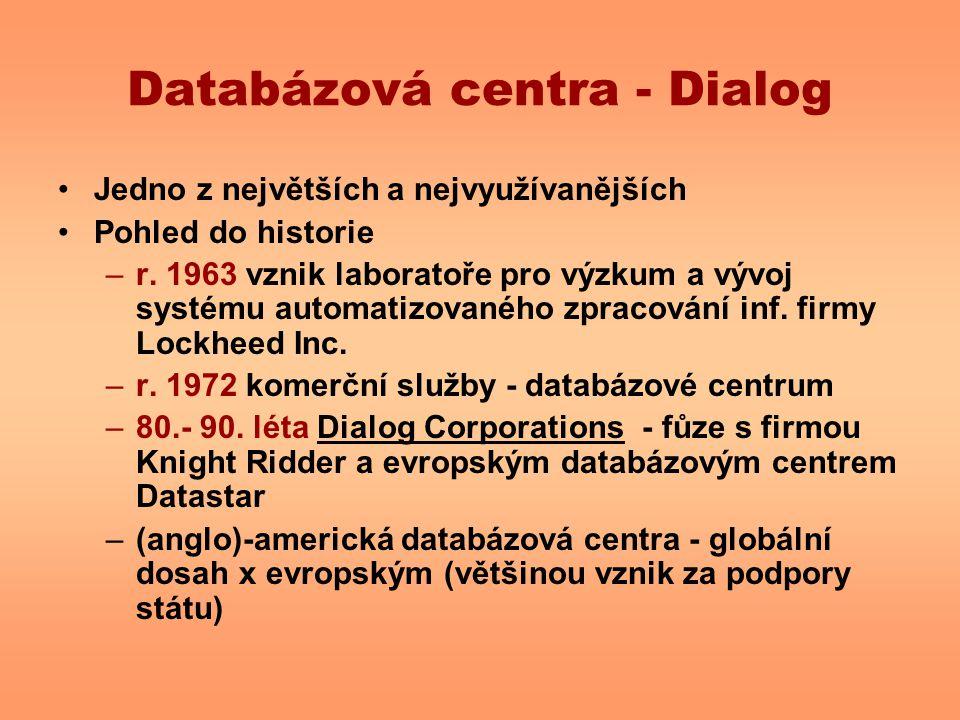Databázová centra - Dialog Jedno z největších a nejvyužívanějších Pohled do historie –r. 1963 vznik laboratoře pro výzkum a vývoj systému automatizova