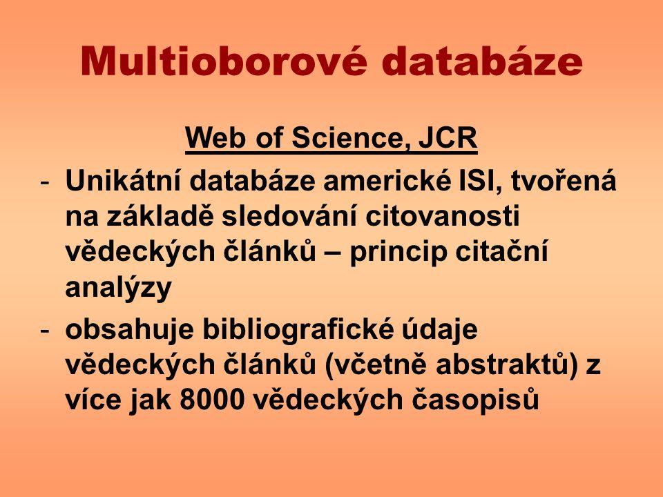 Multioborové databáze Web of Science, JCR -Unikátní databáze americké ISI, tvořená na základě sledování citovanosti vědeckých článků – princip citační