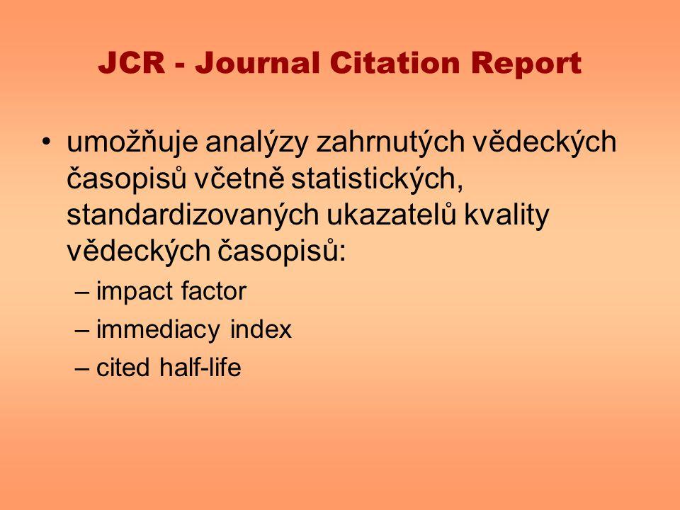 JCR - Journal Citation Report umožňuje analýzy zahrnutých vědeckých časopisů včetně statistických, standardizovaných ukazatelů kvality vědeckých časop