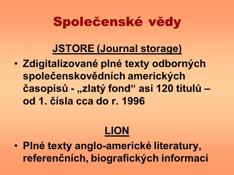 """Společenské vědy JSTORE (Journal storage) Zdigitalizované plné texty odborných společenskovědních amerických časopisů - """"zlatý fond"""" asi 120 titulů –"""
