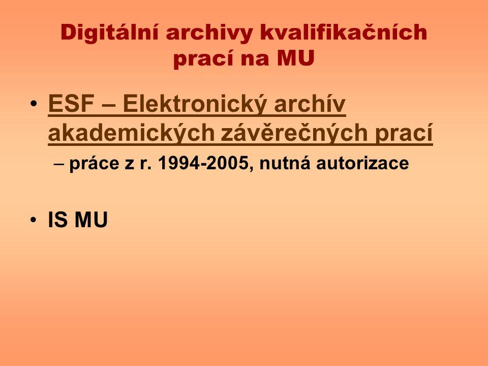 Digitální archivy kvalifikačních prací na MU ESF – Elektronický archív akademických závěrečných pracíESF – Elektronický archív akademických závěrečnýc