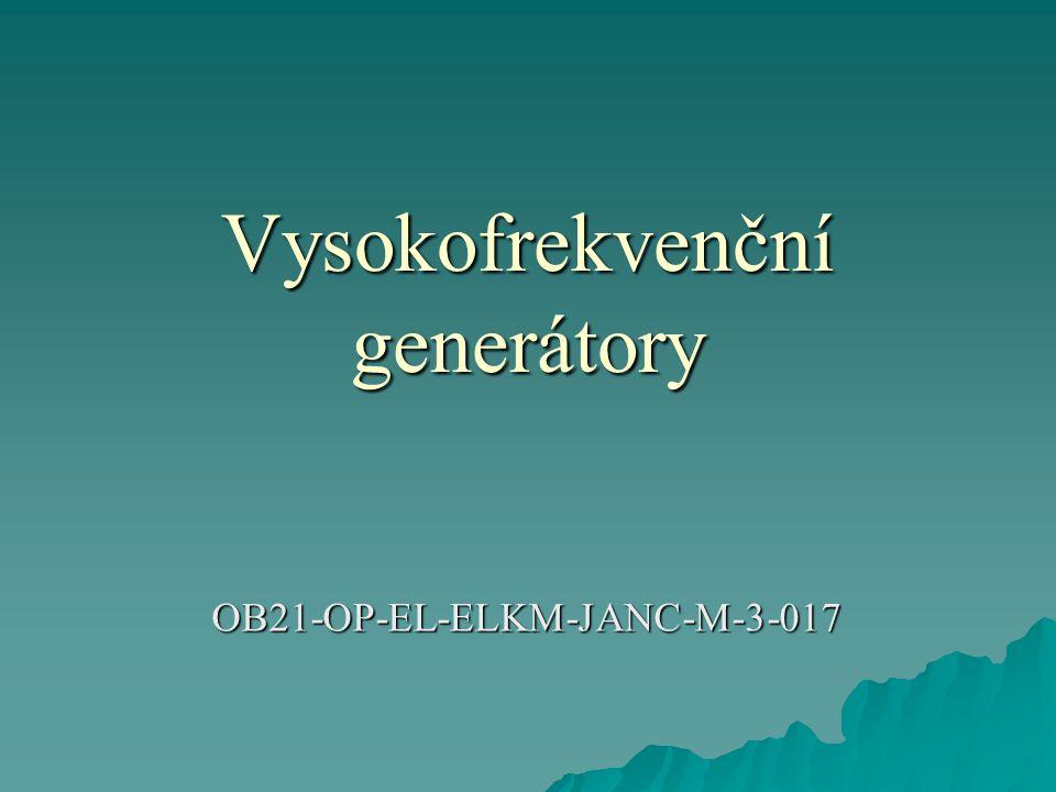 Vysokofrekvenční generátory OB21-OP-EL-ELKM-JANC-M-3-017