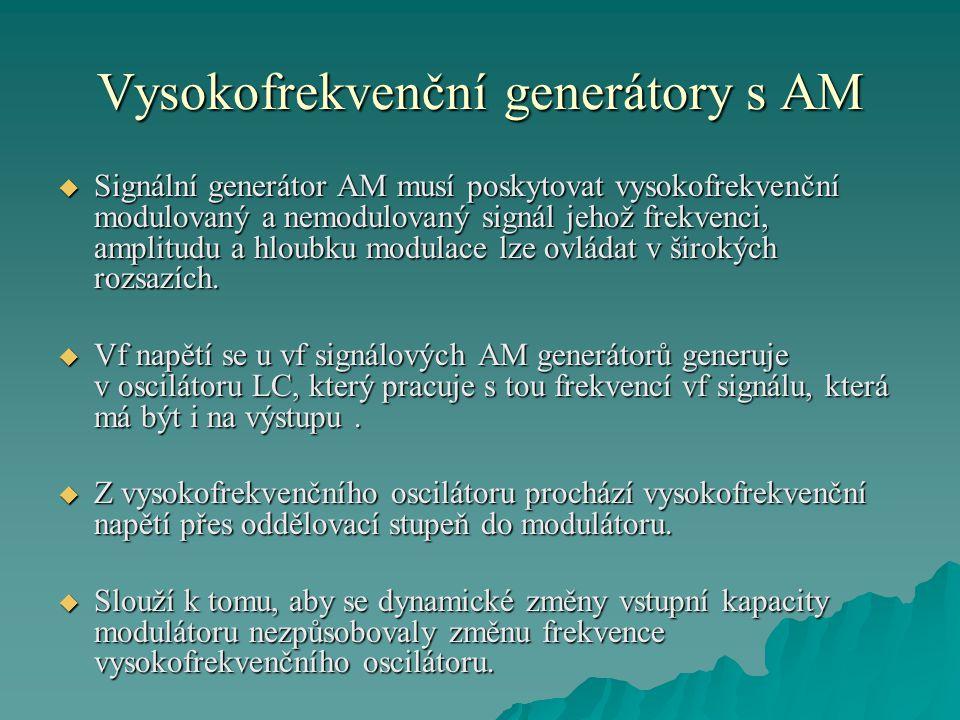 Vysokofrekvenční generátory s AM  Hloubka modulace je nastavitelná od 0% do 80%.