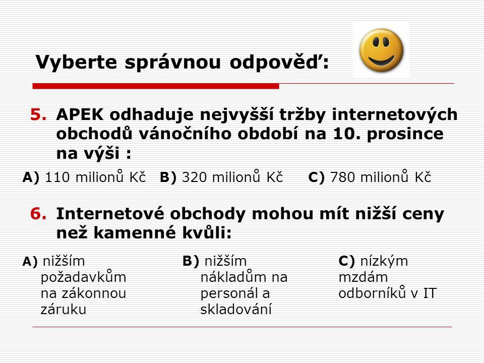 Vyberte správnou odpověď: 5.APEK odhaduje nejvyšší tržby internetových obchodů vánočního období na 10.