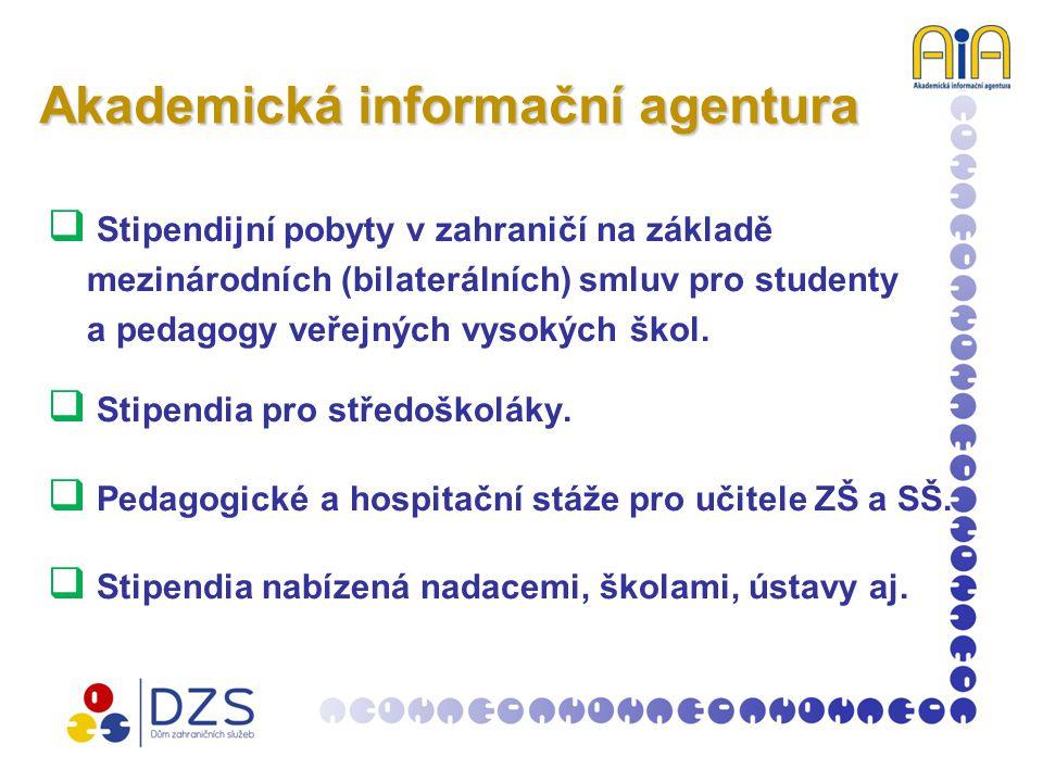 Akademická informační agentura  Stipendijní pobyty v zahraničí na základě mezinárodních (bilaterálních) smluv pro studenty a pedagogy veřejných vysokých škol.