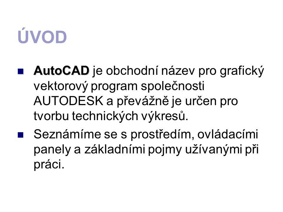 ÚVOD AutoCAD AutoCAD je obchodní název pro grafický vektorový program společnosti AUTODESK a převážně je určen pro tvorbu technických výkresů. Seznámí