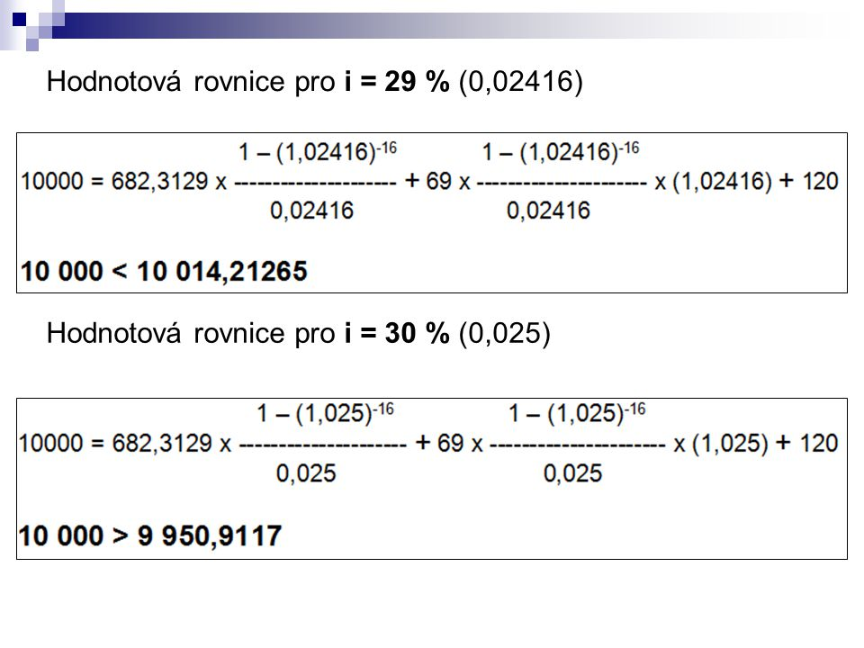 Hodnotová rovnice pro i = 29 % (0,02416) Hodnotová rovnice pro i = 30 % (0,025)