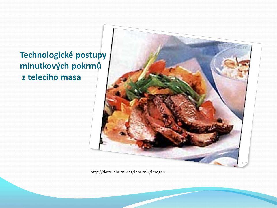 Technologické postupy minutkových pokrmů z telecího masa http://data.labuznik.cz/labuznik/images