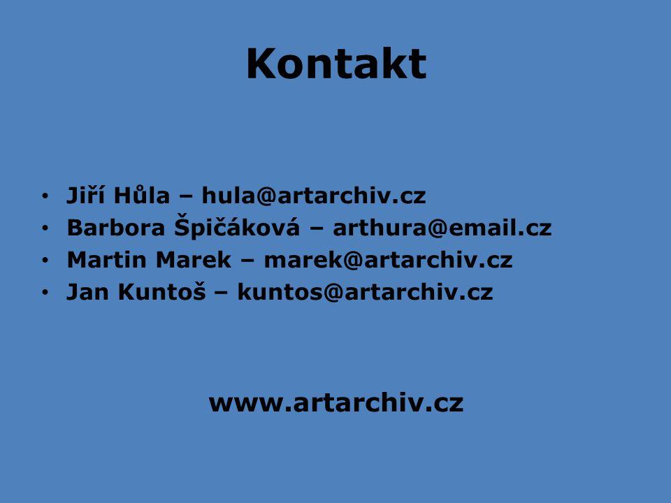 Kontakt Jiří Hůla – hula@artarchiv.cz Barbora Špičáková – arthura@email.cz Martin Marek – marek@artarchiv.cz Jan Kuntoš – kuntos@artarchiv.cz www.artarchiv.cz