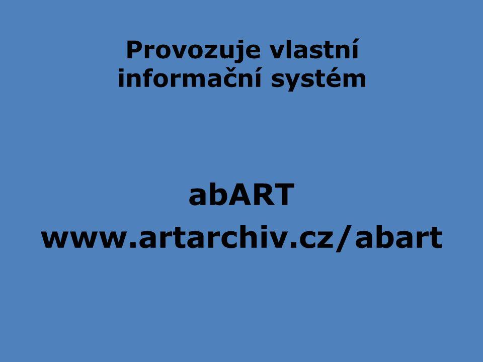 Provozuje vlastní informační systém abART www.artarchiv.cz/abart