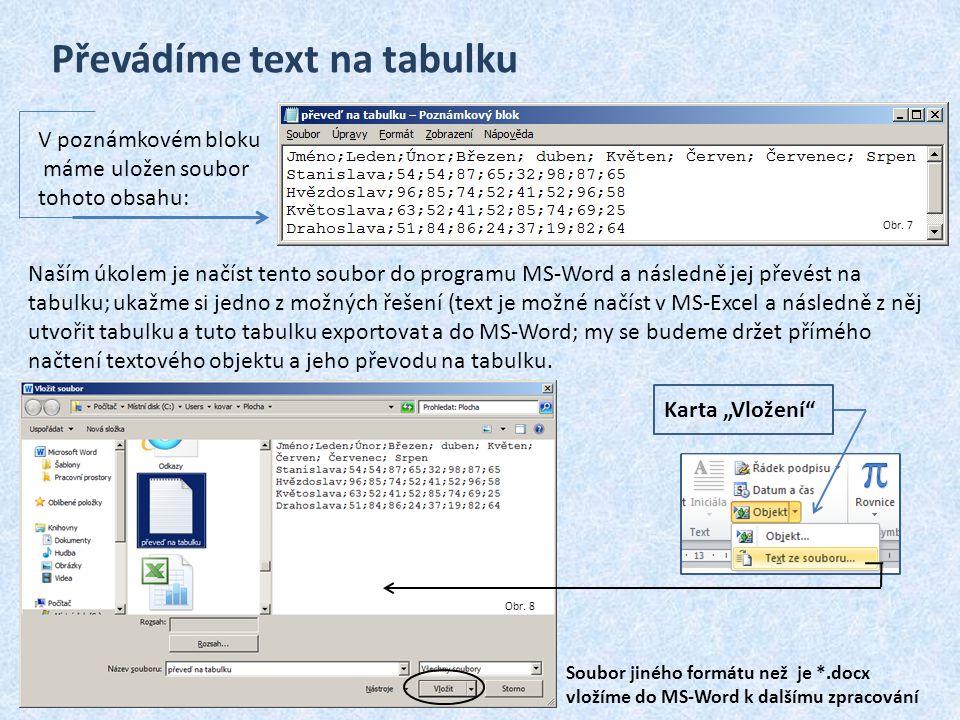 Převádíme text na tabulku V poznámkovém bloku máme uložen soubor tohoto obsahu: Naším úkolem je načíst tento soubor do programu MS-Word a následně jej