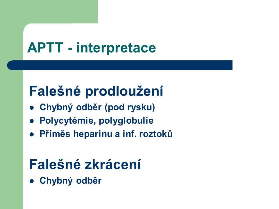 APTT - interpretace Falešné prodloužení Chybný odběr (pod rysku) Polycytémie, polyglobulie Příměs heparinu a inf.
