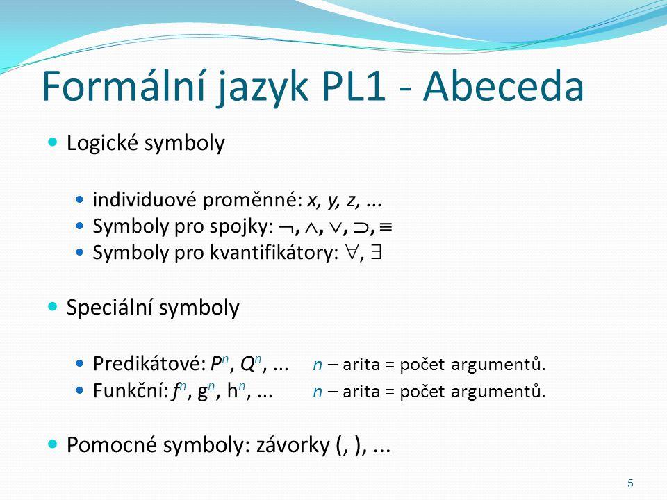 Formální jazyk PL1 - Abeceda Logické symboly individuové proměnné: x, y, z,...