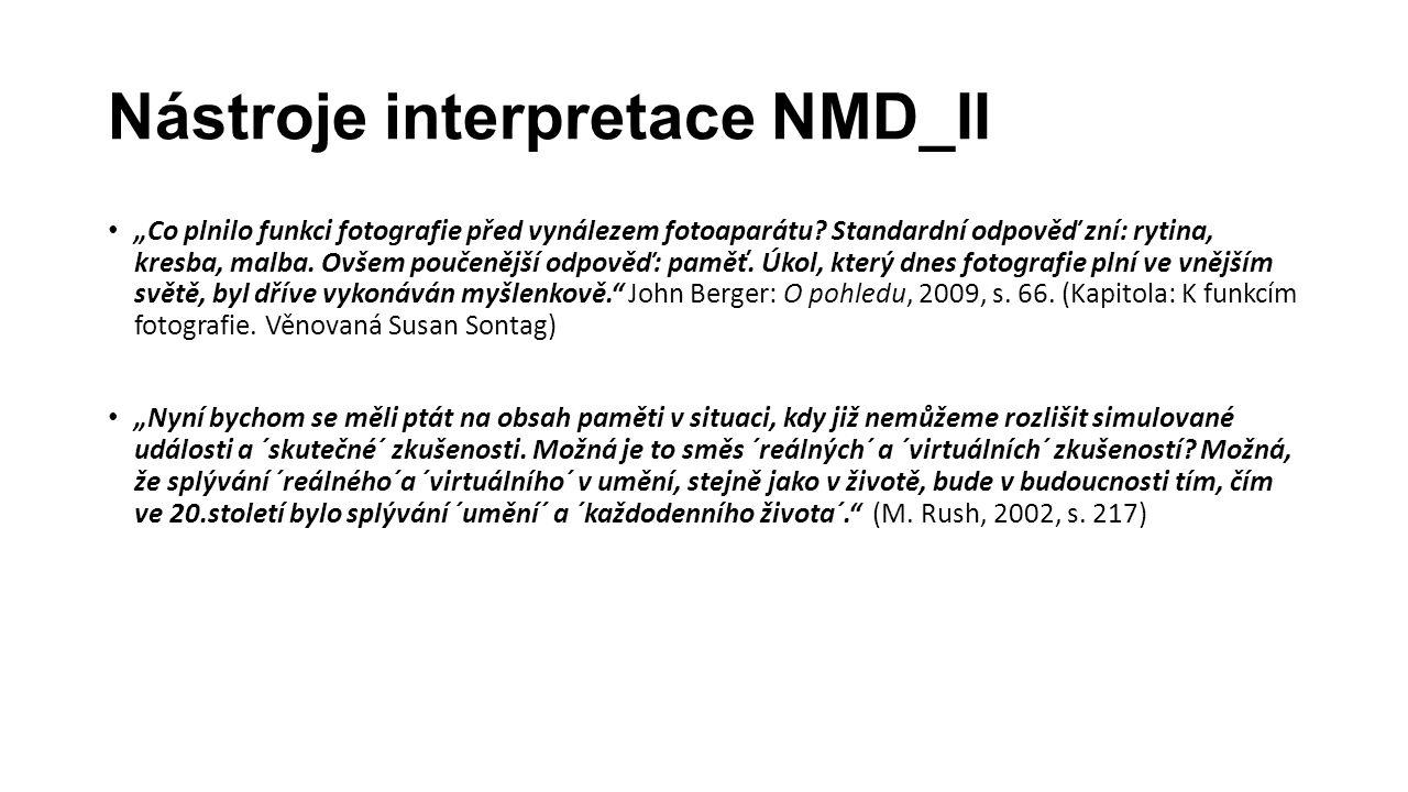 """Nástroje interpretace NMD_II """"Co plnilo funkci fotografie před vynálezem fotoaparátu? Standardní odpověď zní: rytina, kresba, malba. Ovšem poučenější"""
