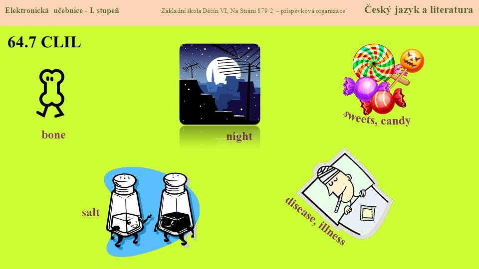 64.7 CLIL Elektronická učebnice - I. stupeň Základní škola Děčín VI, Na Stráni 879/2 – příspěvková organizace Český jazyk a literatura bone salt night