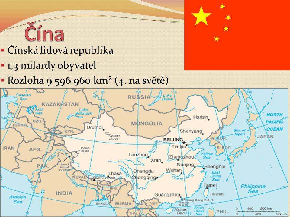  Čínská lidová republika  1,3 milardy obyvatel  Rozloha 9 596 960 km² (4. na světě)
