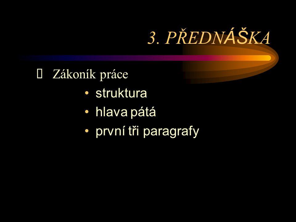 ZÁKONÍK PRÁCE 65/65 Část I.Všeobecná ustanovení Část II.