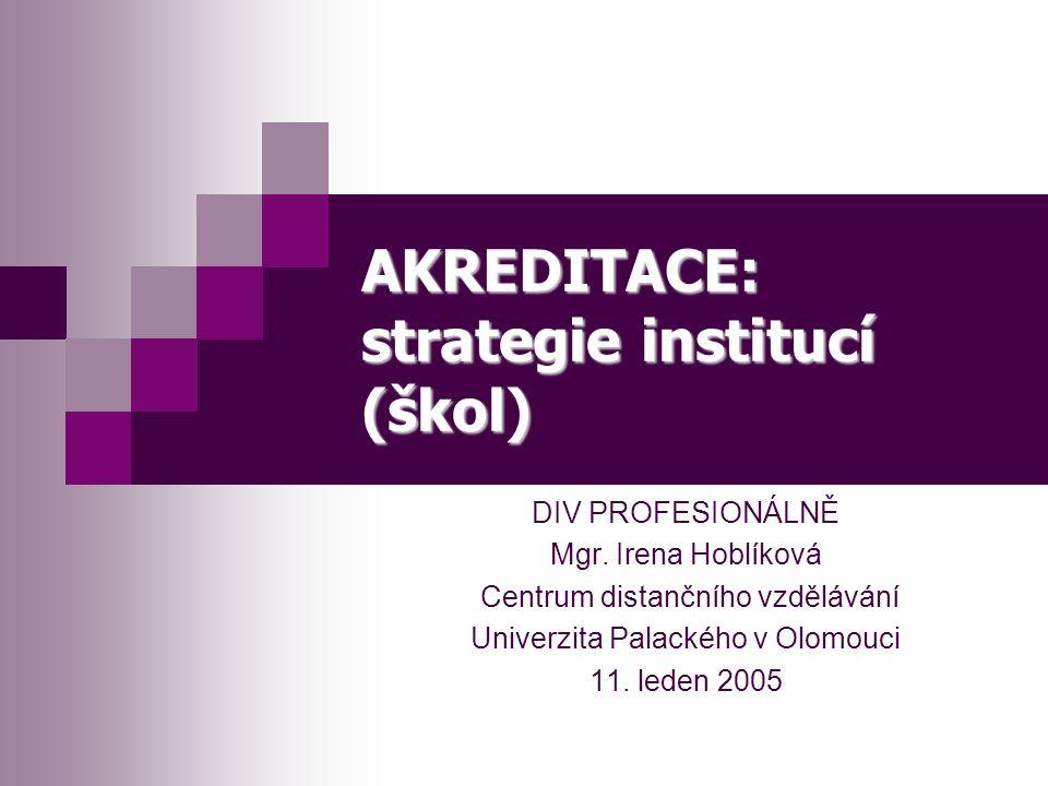 AKREDITACE: strategie institucí (škol) DIV PROFESIONÁLNĚ Mgr.
