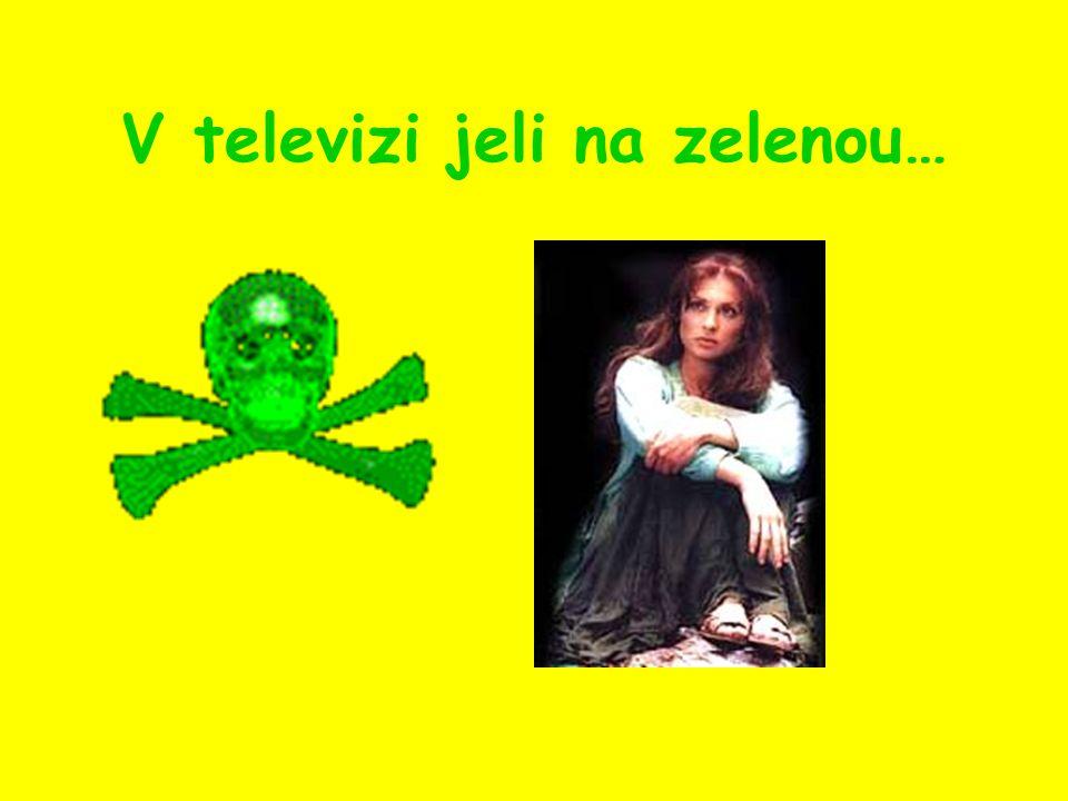 V televizi jeli na zelenou…