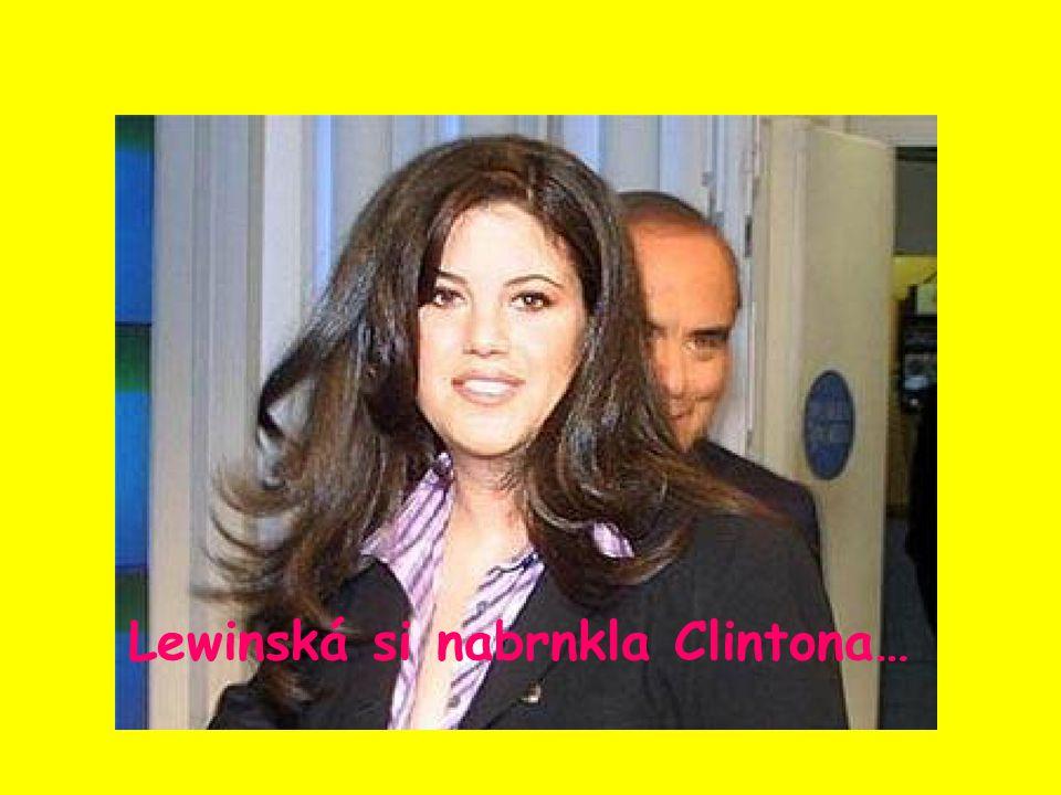 Lewinská si nabrnkla Clintona…