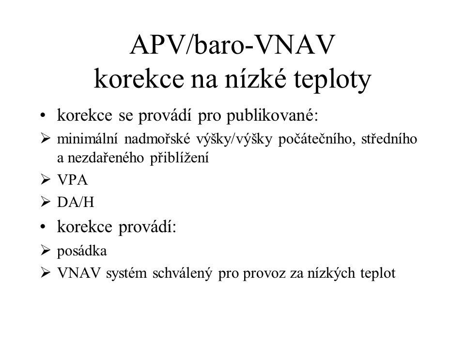 APV/baro-VNAV korekce na nízké teploty nízká teplota indikovaná výška > skutečná výška nebezpečí střetu s překážkou