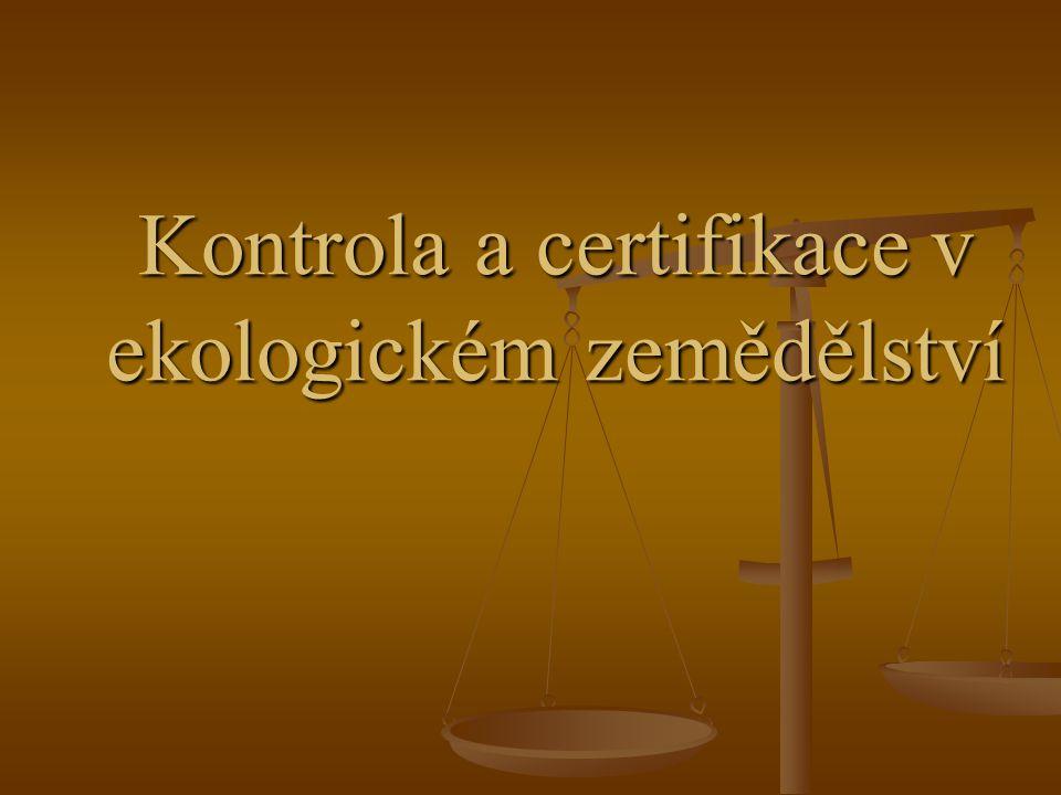 Kontrola a certifikace v ekologickém zemědělství