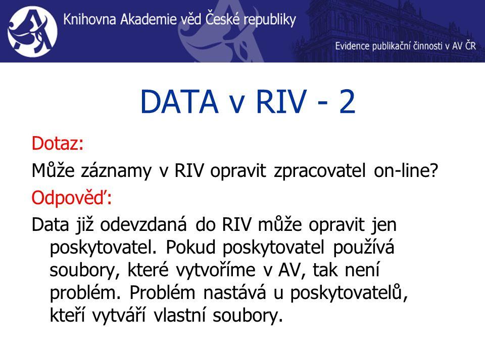DATA v RIV - 2 Dotaz: Může záznamy v RIV opravit zpracovatel on-line.