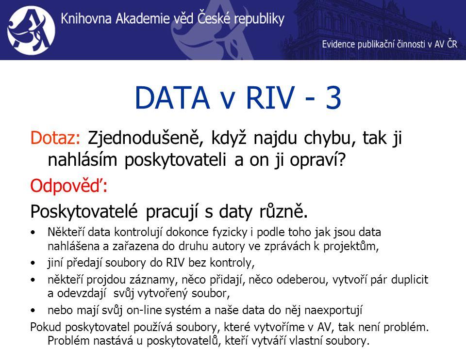 DATA v RIV - 3 Dotaz: Zjednodušeně, když najdu chybu, tak ji nahlásím poskytovateli a on ji opraví.