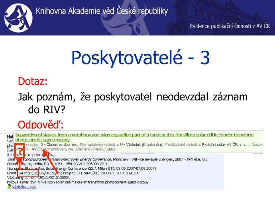 Poskytovatelé - 3 Dotaz: Jak poznám, že poskytovatel neodevzdal záznam do RIV Odpověď: