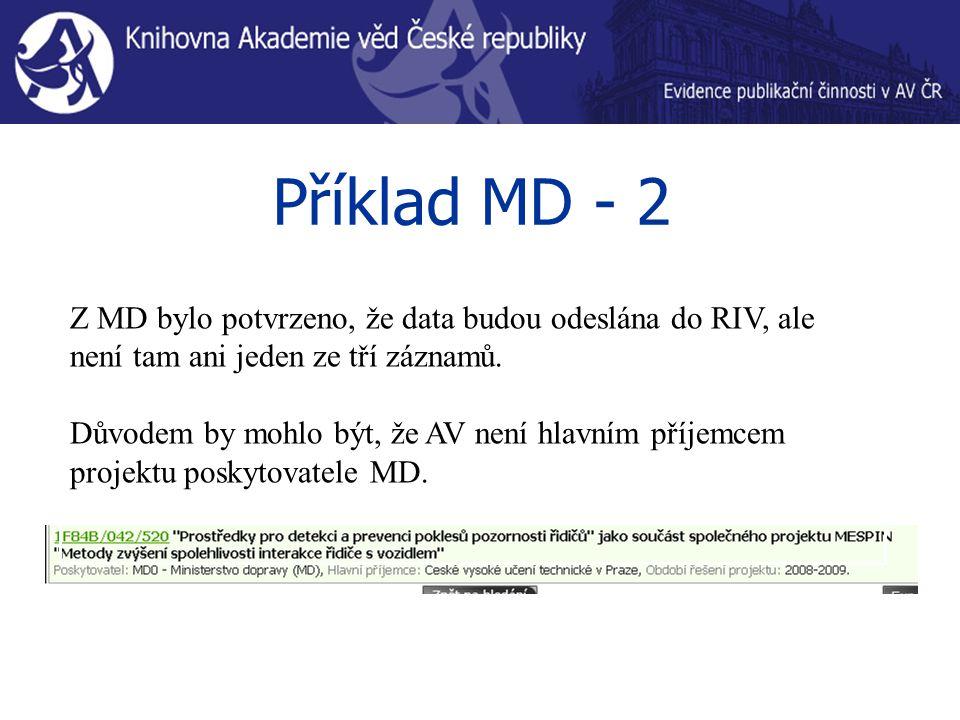 Příklad MD - 2 Z MD bylo potvrzeno, že data budou odeslána do RIV, ale není tam ani jeden ze tří záznamů.