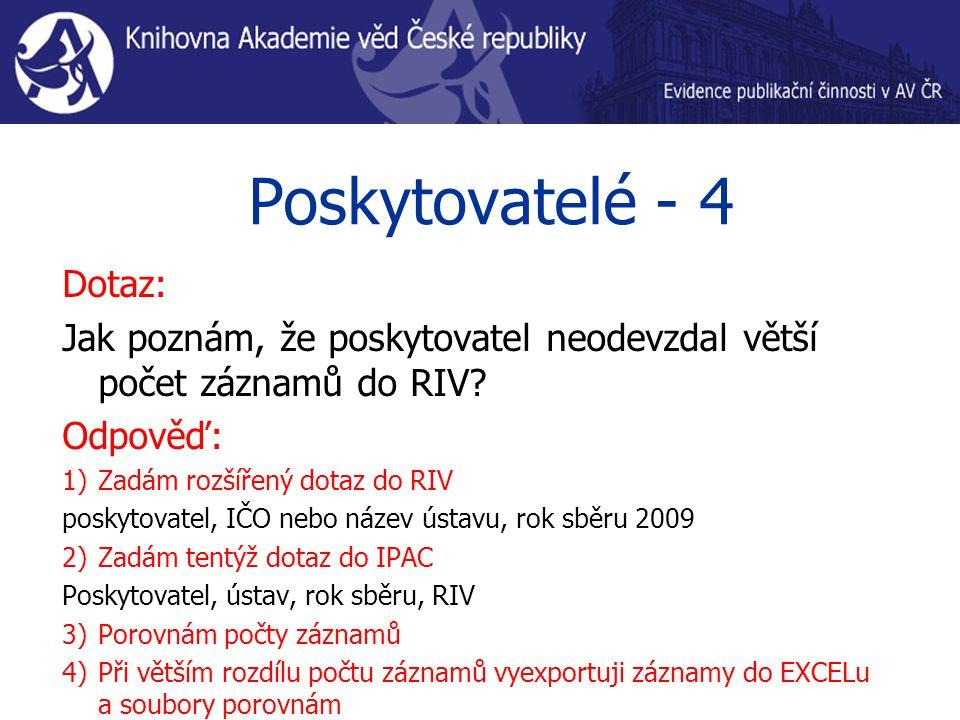 Poskytovatelé - 4 Dotaz: Jak poznám, že poskytovatel neodevzdal větší počet záznamů do RIV.