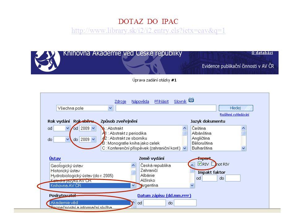 DOTAZ DO IPAC http://www.library.sk/i2/i2.entry.cls ictx=cav&q=1 http://www.library.sk/i2/i2.entry.cls ictx=cav&q=1