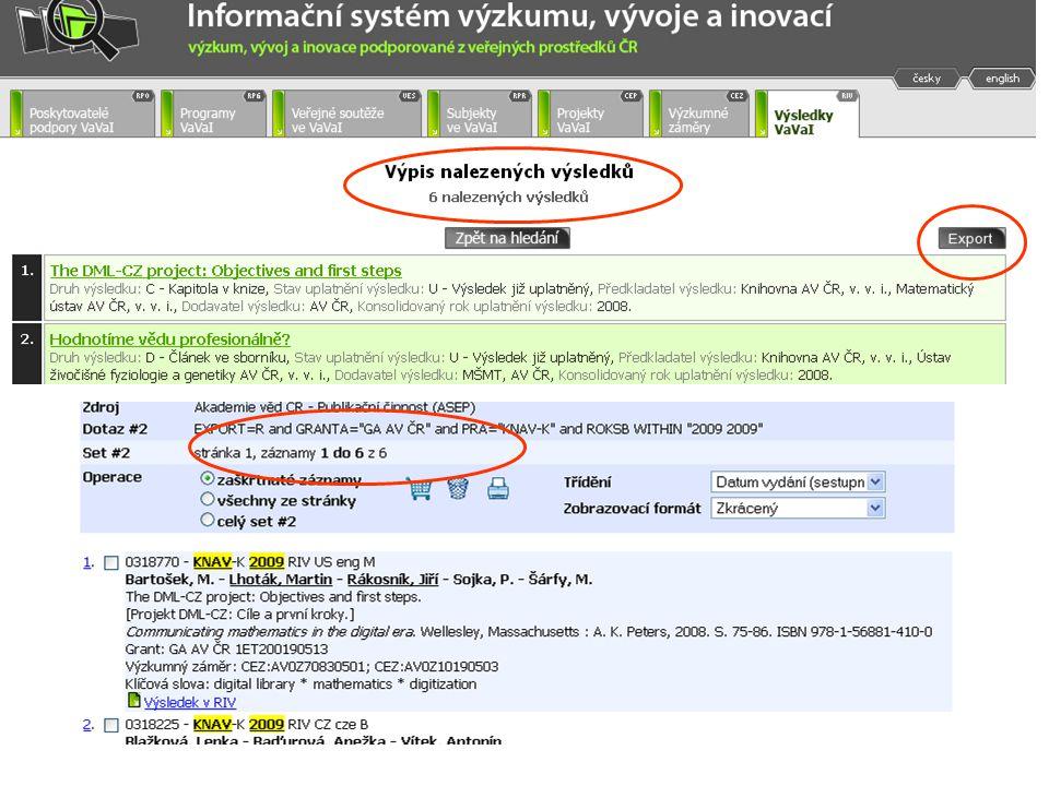 Úkol 1 Zjistěte, zda byly odevzdány všechny záznamy sběru 2009 do RIV.
