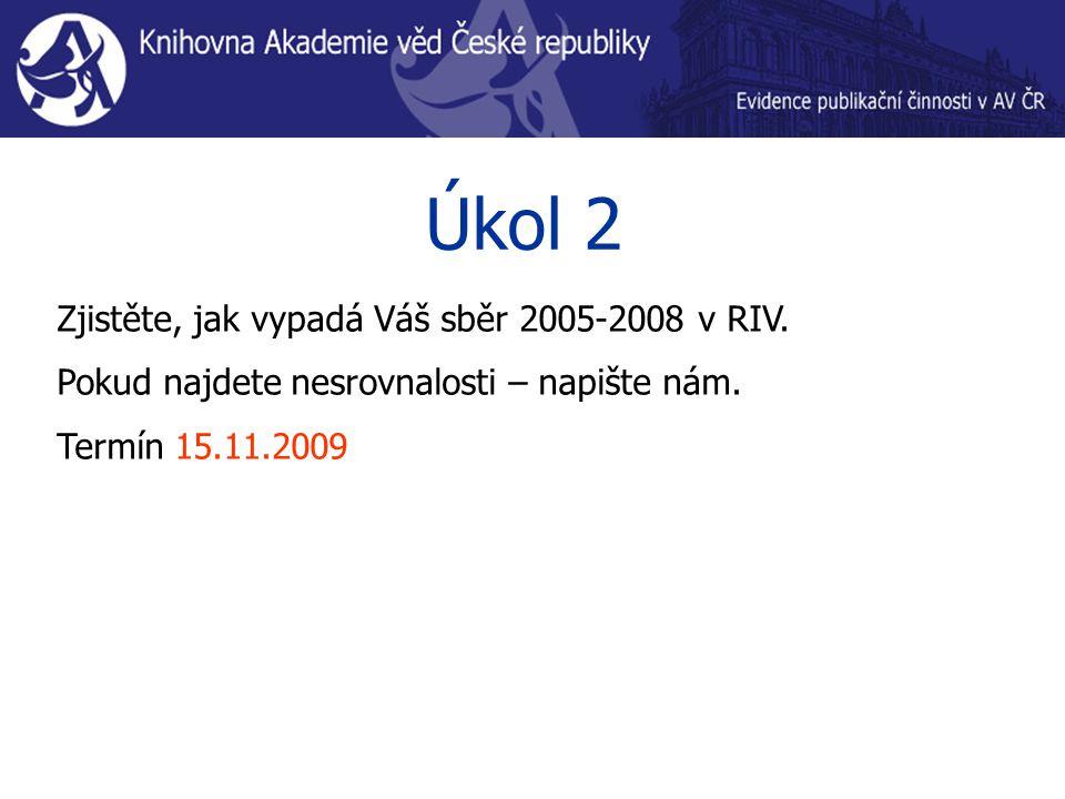 Úkol 2 Zjistěte, jak vypadá Váš sběr 2005-2008 v RIV.