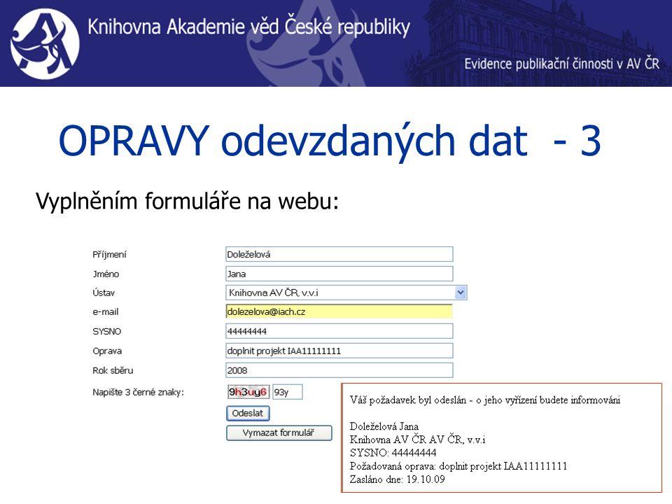 OPRAVY odevzdaných dat - 3 Vyplněním formuláře na webu: