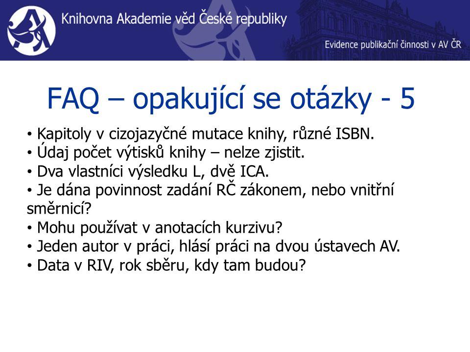 FAQ – opakující se otázky - 5 Kapitoly v cizojazyčné mutace knihy, různé ISBN.