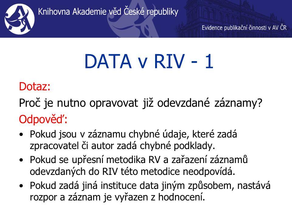 DATA v RIV - 1 Dotaz: Proč je nutno opravovat již odevzdané záznamy.