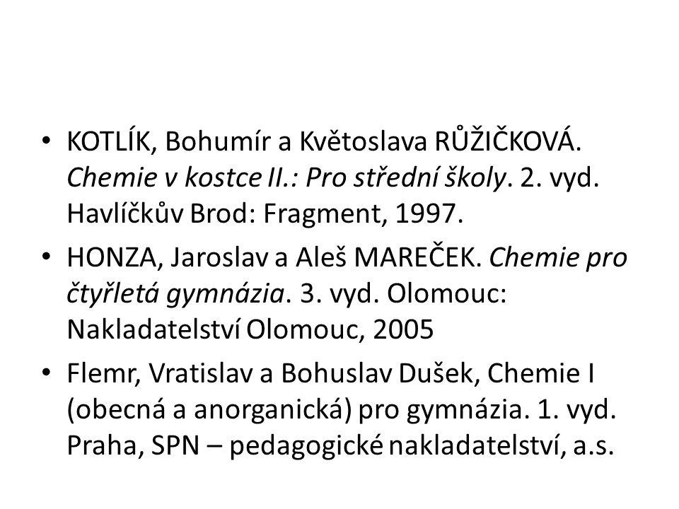 KOTLÍK, Bohumír a Květoslava RŮŽIČKOVÁ. Chemie v kostce II.: Pro střední školy.