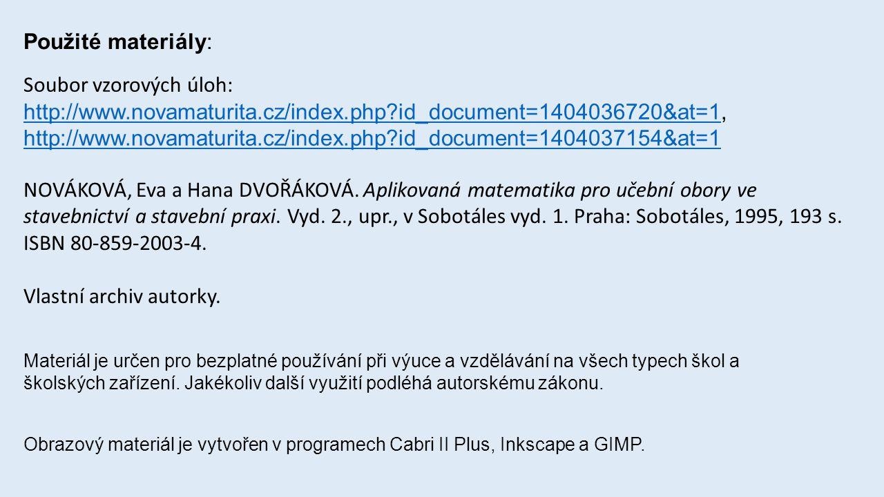 Použité materiály: NOVÁKOVÁ, Eva a Hana DVOŘÁKOVÁ.